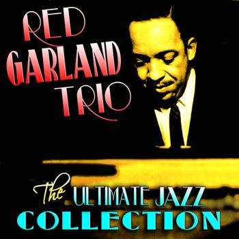 Red Garland Trio - The Ultimate Jazz Collection