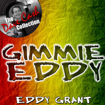 Eddy Grant - Gimmie Eddy - [The Dave Cash Collection]