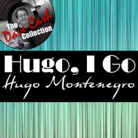 Hugo Montenegro - Hugo, I Go - [The Dave Cash Collection]