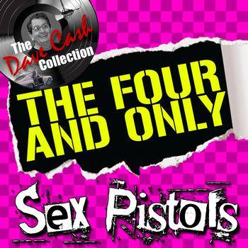 Sex Pistols - The Four And Only - [The Dave Cash Collection]