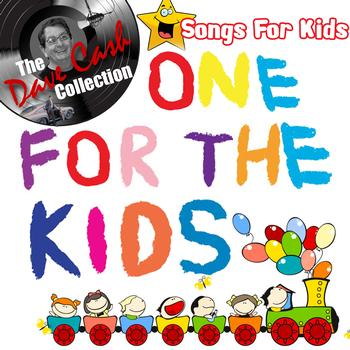 Songs for Kids - One For The Kids - [The Dave Cash Collection]