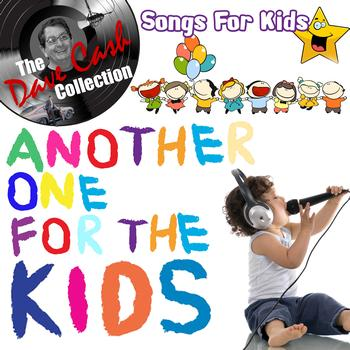 Songs for Kids - Another One For The Kids - [The Dave Cash Collection]