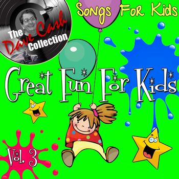 Songs for Kids - Great Fun For Kids Vol. 4 - [The Dave Cash Collection]