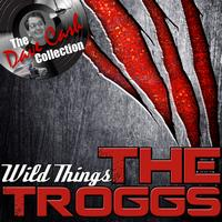 The Troggs - Wild Things - [The Dave Cash Collection]
