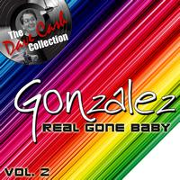 Gonzalez - Real Gone Baby Vol. 2 - [The Dave Cash Collection]