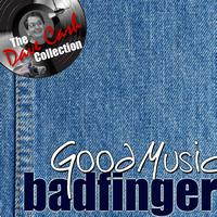 Badfinger - Good Music - [The Dave Cash Collection]
