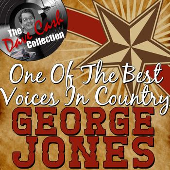 George Jones - One Of The Best Voices In Country - [The Dave Cash Collection]