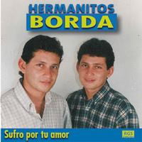 Hermanitos Borda - Sufro Por Tu Amor