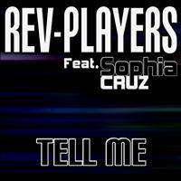 Rev-Players - Tell Me (feat. Sophia Cruz)