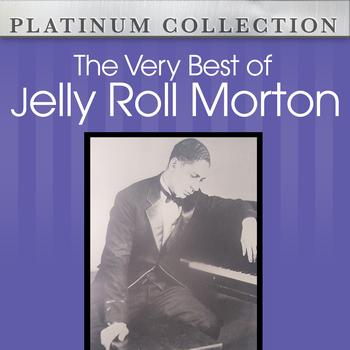 Jelly Roll Morton - The Very Best of Jelly Roll Morton
