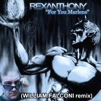 Rexanthony - For You Marlene (William Falconi Remix)