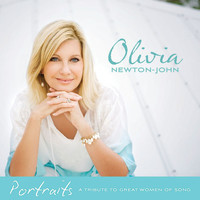 Olivia Newton-John - Portraits: A Tribute To Great Women Of Song