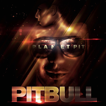 Pitbull - Planet Pit (Deluxe Version) (Explicit)