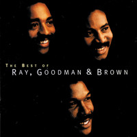 Ray, Goodman & Brown - The Best Of Ray, Goodman & Brown