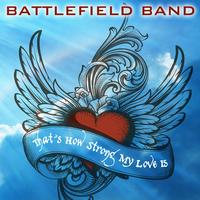 Battlefield Band - That's How Strong My Love Is / The Water is Wide