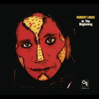 Hubert Laws - In The Beginning (CTI Records 40th Anniversary Edition - Original recording remastered)