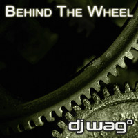 DJ Wag - Behind The Wheel