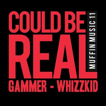 Gammer & Whizzkid - Could Be Real / Jump
