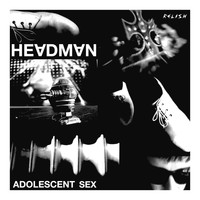 Headman - Adolescent Sex