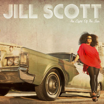 Jill Scott - The Light of the Sun (Explicit)