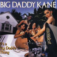 Big Daddy Kane - It's A Big Daddy Thing (Explicit)