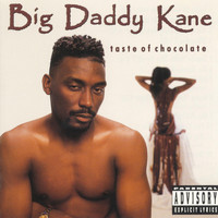 Big Daddy Kane - Taste Of Chocolate (Explicit)