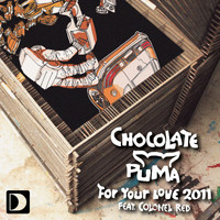 Chocolate Puma - For Your Love 2011