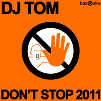 DJ Tom - Don't Stop 2011