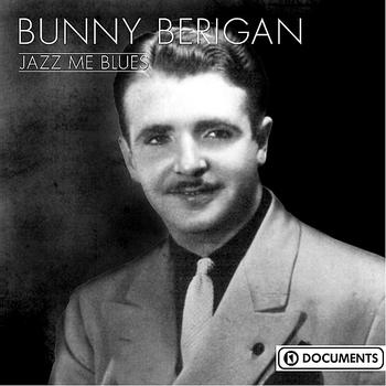 Bunny Berigan - Jazz Me Blues
