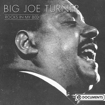 Big Joe Turner - Rocks In My Bed