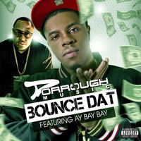 Dorrough - Bounce Dat (feat. AY Bay Bay)