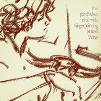 The pickPocket Ensemble - Fingerpainting in Red Wine