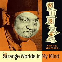 Sun Ra - Strange Worlds In My Mind (Space Poetry Volume One)