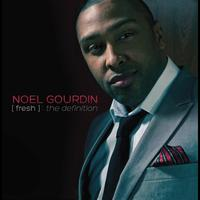 Noel Gourdin - Fresh: The Definition