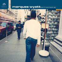 Marques Wyatt - Don't Look Back