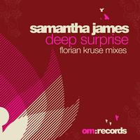 Samantha James - DeepSurprise (FlorianKruseMixes)