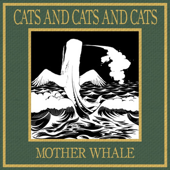 Cats And Cats And Cats - Motherwhale