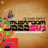 Mark Farina - Mushroom Jazz 6 (Unmixed Online Version)