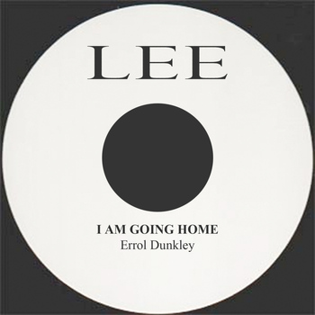Errol Dunkley - I Am Going Home