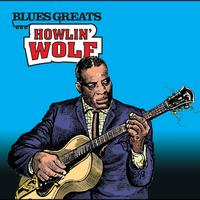 Howlin' Wolf - Blues Greats: Howlin' Wolf