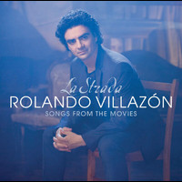 Rolando Villazón - La Strada - Songs From The Movies