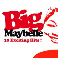 Big Maybelle - 10 Exciting Hits !