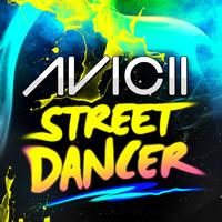 Avicii - Street Dancer (UK Version)