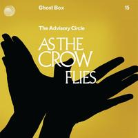 The Advisory Circle - As The Crow Flies
