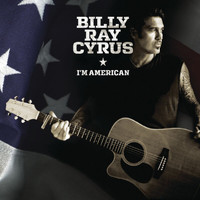 Billy Ray Cyrus - I'm American