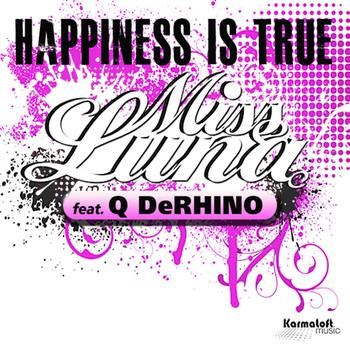 Miss Luna - Happiness Is True