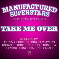 Manufactured Superstars featuring Scarlett Quinn - Take Me Over