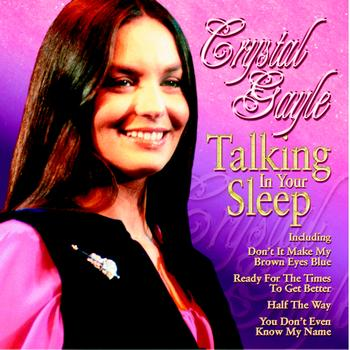Crystal Gayle - Talking In Your Sleep