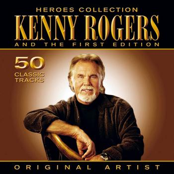 Kenny Rogers, The First Edition - Heroes Collection - Kenny Rogers And The First Edition