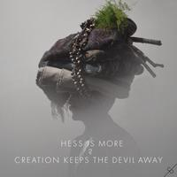 Hess Is More - Creation Keeps The Devil Away